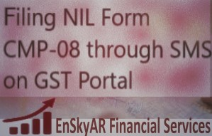 Filing-NIL-Form-CMP-08-through-SMS-on-GST-Portal