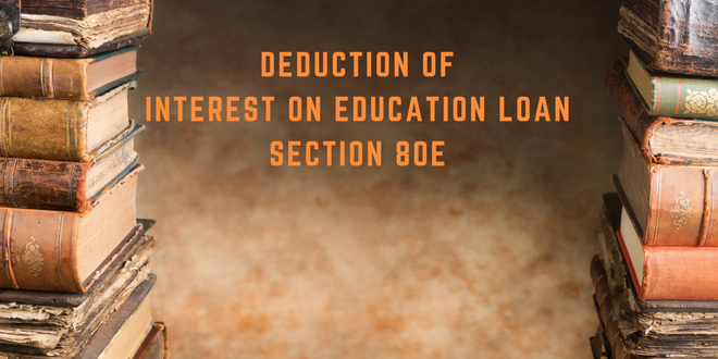 Section-80E-Deduction-for-Interest-on-Education-Loan